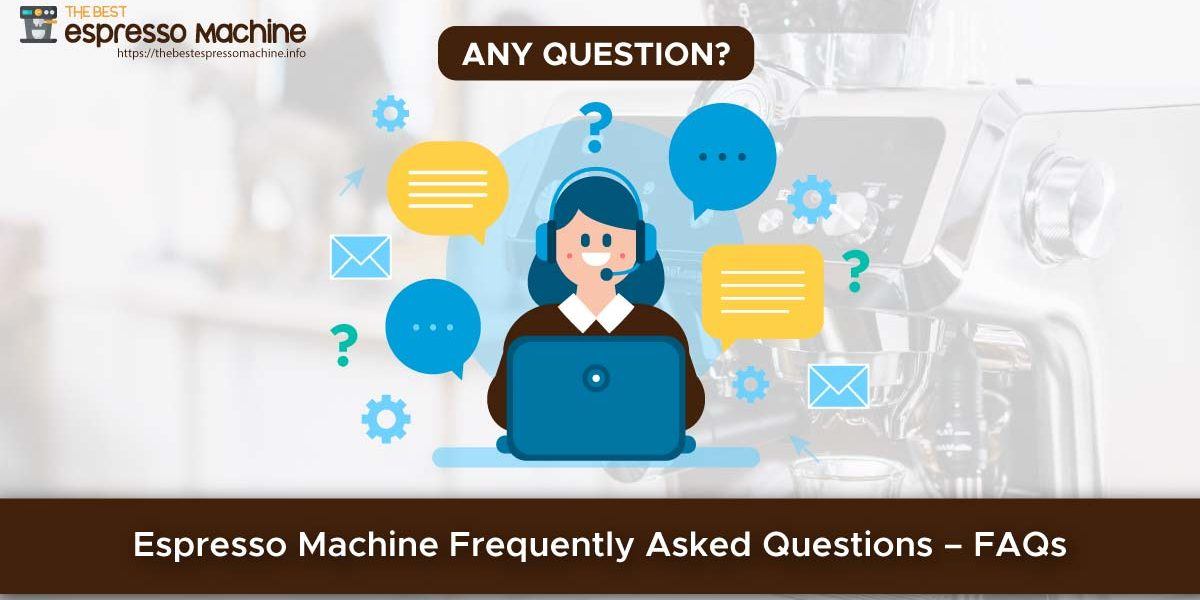 Espresso Machine Frequently Asked Questions